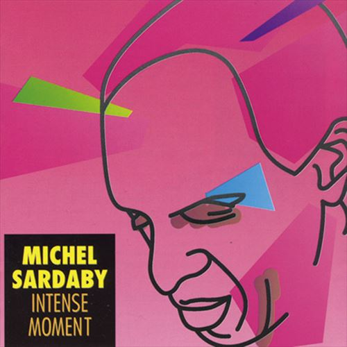 Michel Sardaby / Intense Moment