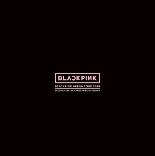 Blackpink Arena Tour 2018 ''Special Final In Kyocera Dome Osaka'' (Blu-Ray+Cd+Photo Booklet) (Ltd.) (Region-Free) Blackpink Blu-ray