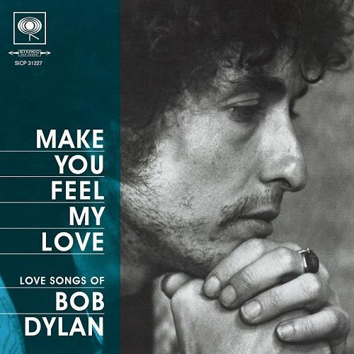 MAKE YOU FEEL MY LOVE - LOVE SONGS OF BOB DYLAN(+bonus)(BLU-SPEC CD2) BOB DYLAN CD
