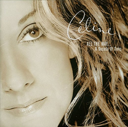 All The Way... A Decade Of Song (Reissue) (Ltd.) Celine Dion CD