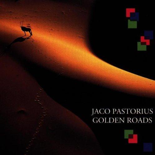 Golden Roads / Jaco Pastorius