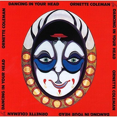Dancing In Your Head (Shm-Cd) (Reissue) Ornette Coleman CD