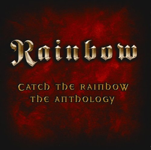 Catch The Rainbow: The Anthology (2Cd) (Reissue) Rainbow CD