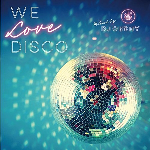 WE LOVE DISCO MIXED BY DJ OSSHY DJ OSSHY CD